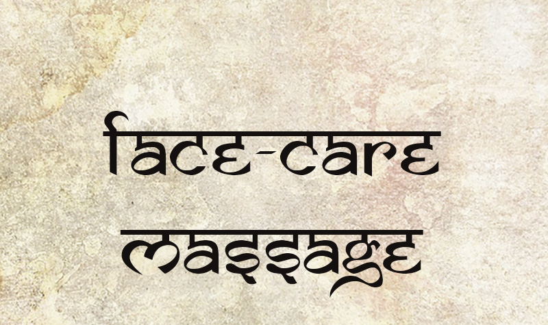 AYURVEDIC FACE-CARE MASSAGE